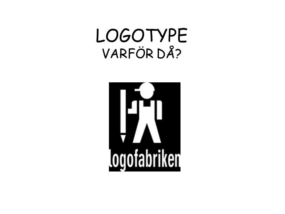 LOGOTYPE VARFÖR DÅ