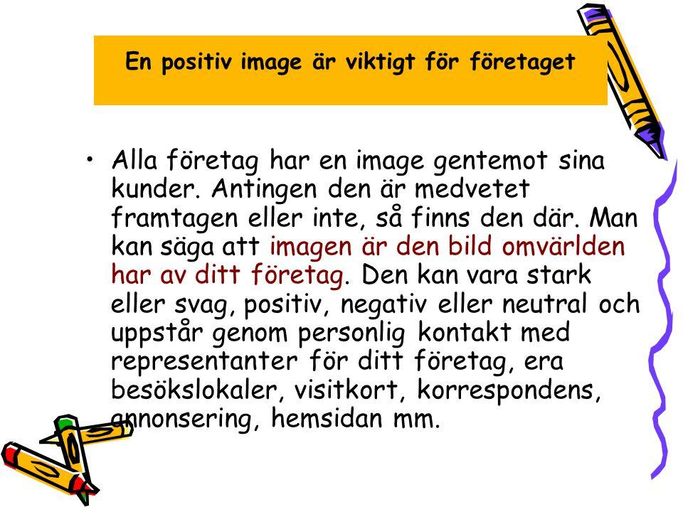 En positiv image är viktigt för företaget