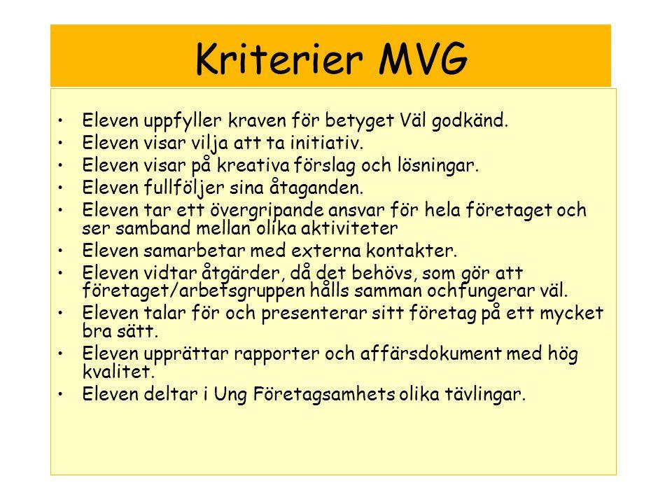 Kriterier MVG Eleven uppfyller kraven för betyget Väl godkänd.