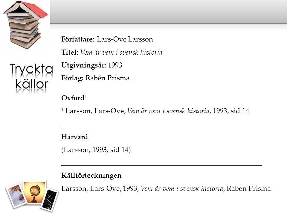 Tryckta källor Författare: Lars-Ove Larsson