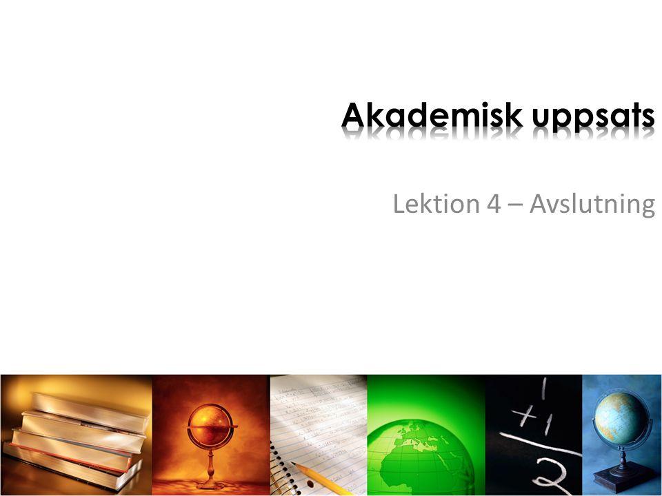 Akademisk uppsats Lektion 4 – Avslutning