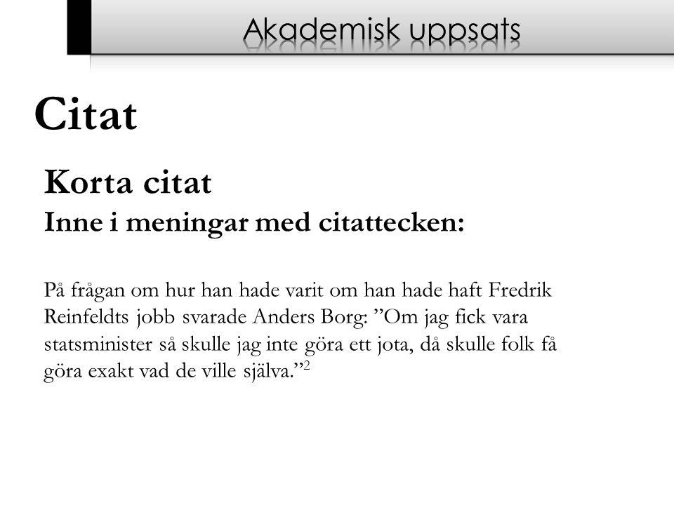 Citat Korta citat Akademisk uppsats Inne i meningar med citattecken: