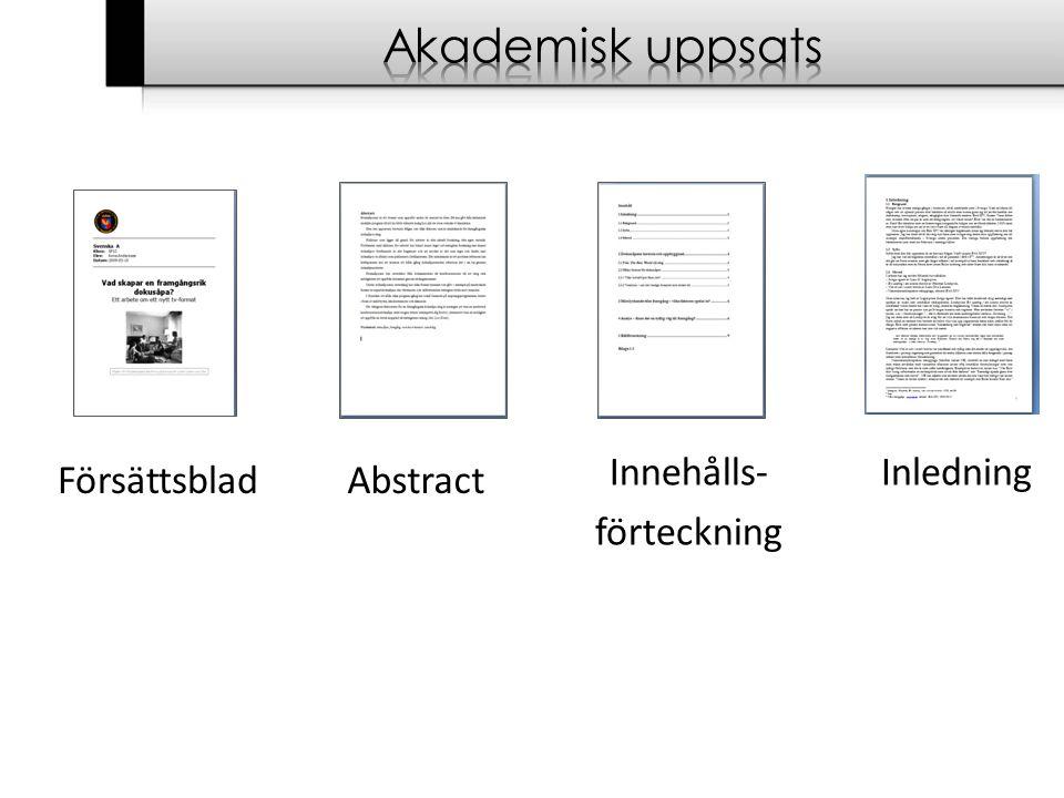 Akademisk uppsats Innehålls- förteckning Inledning Försättsblad