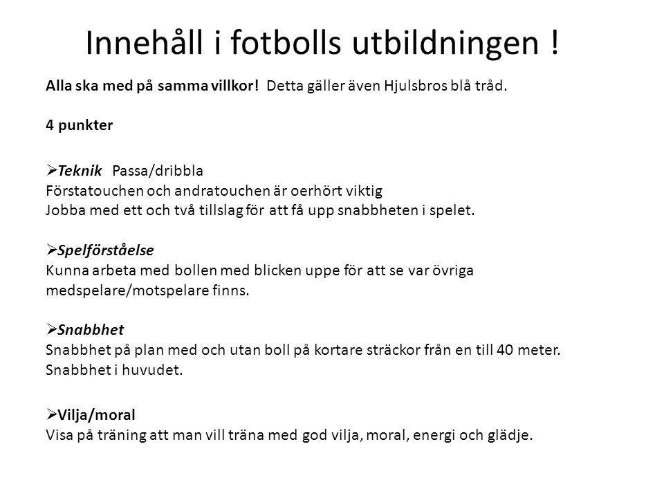 Innehåll i fotbolls utbildningen !