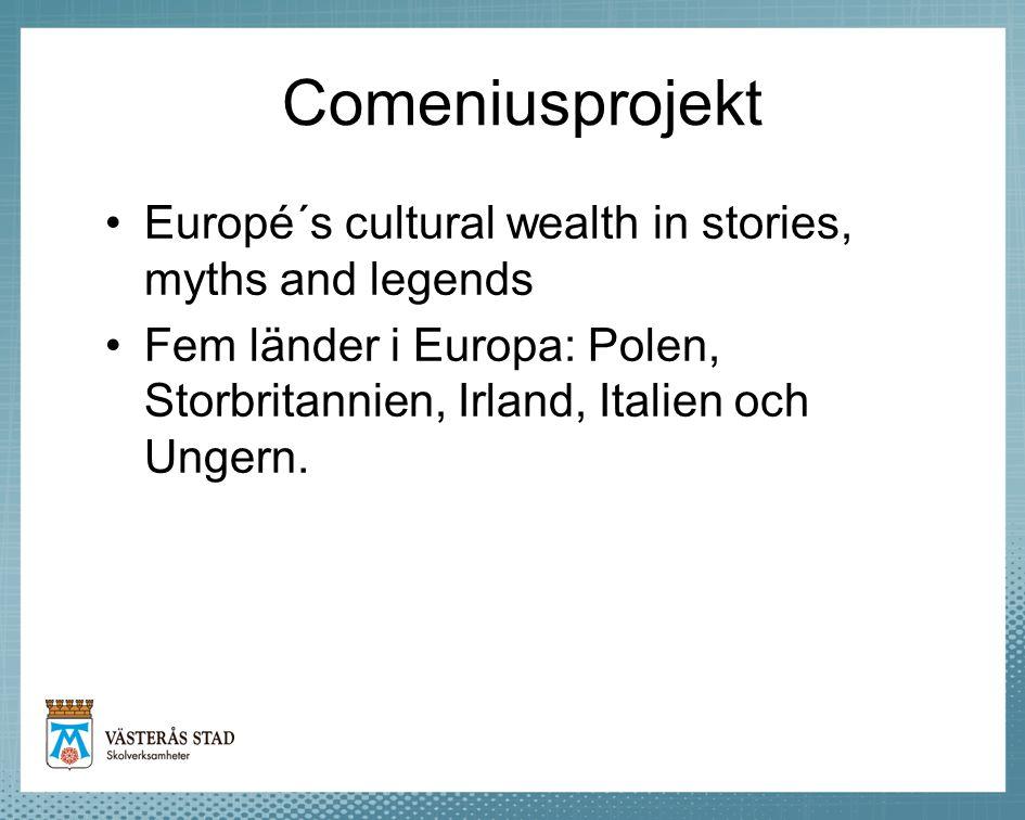 Comeniusprojekt Europé´s cultural wealth in stories, myths and legends