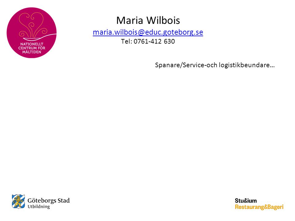 Maria Wilbois maria.wilbois@educ.goteborg.se Tel: 0761-412 630