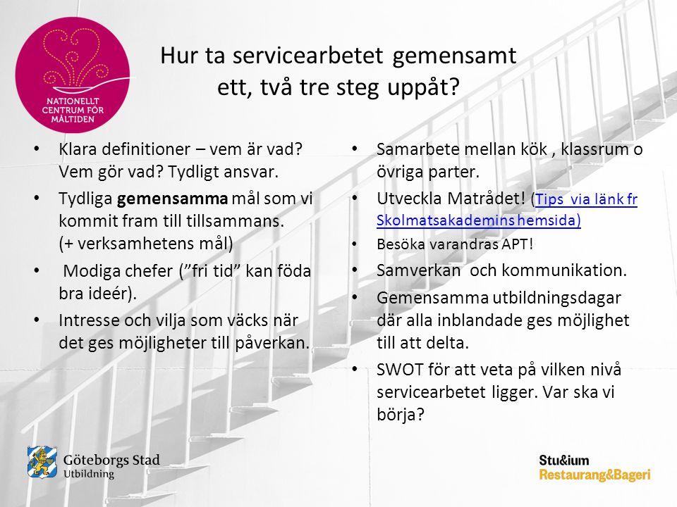 Hur ta servicearbetet gemensamt ett, två tre steg uppåt
