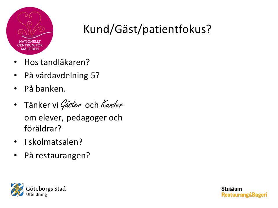 Kund/Gäst/patientfokus