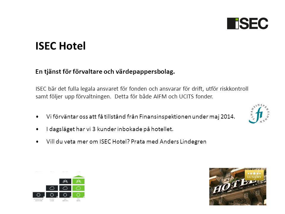 ISEC Hotel En tjänst för förvaltare och värdepappersbolag.