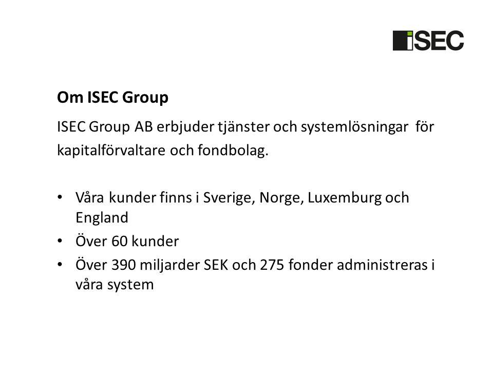 Om ISEC Group ISEC Group AB erbjuder tjänster och systemlösningar för
