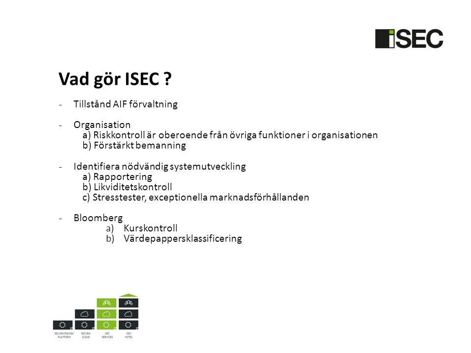 Vad gör ISEC Tillstånd AIF förvaltning Organisation