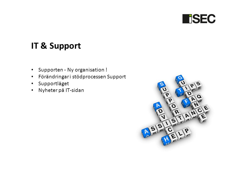 IT & Support Supporten - Ny organisation !