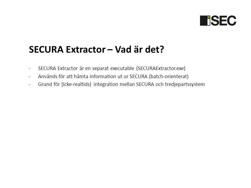 SECURA Extractor – Vad är det