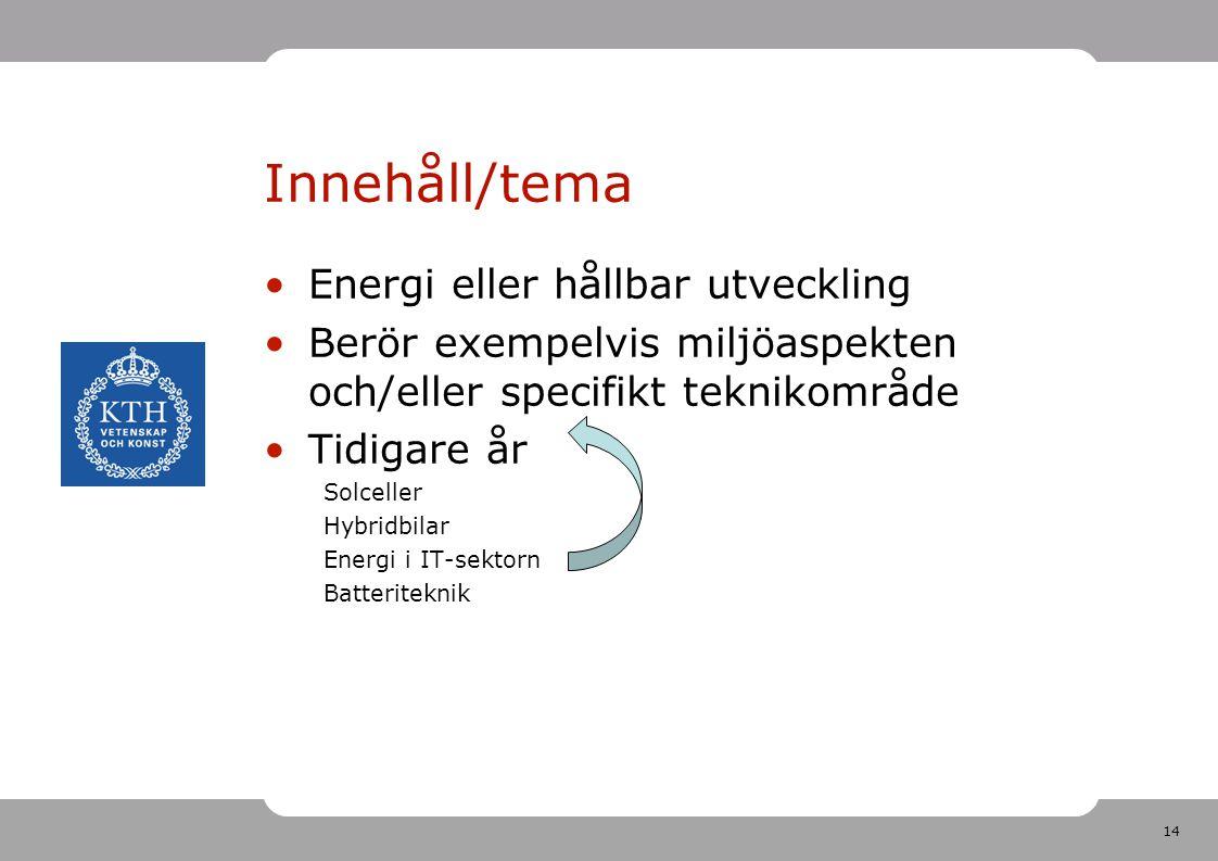Innehåll/tema Energi eller hållbar utveckling