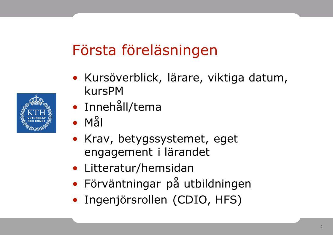 Första föreläsningen Kursöverblick, lärare, viktiga datum, kursPM