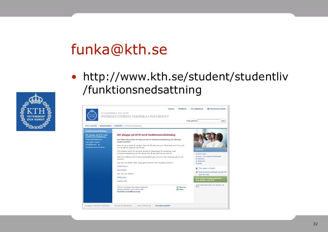 funka@kth.se http://www.kth.se/student/studentliv/funktionsnedsattning