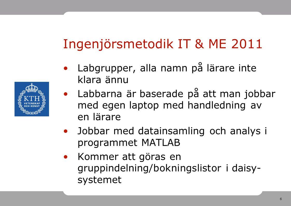 Ingenjörsmetodik IT & ME 2011
