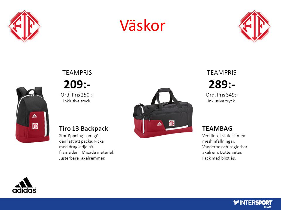 Väskor 209:- 289:- TEAMPRIS TEAMPRIS Tiro 13 Backpack TEAMBAG