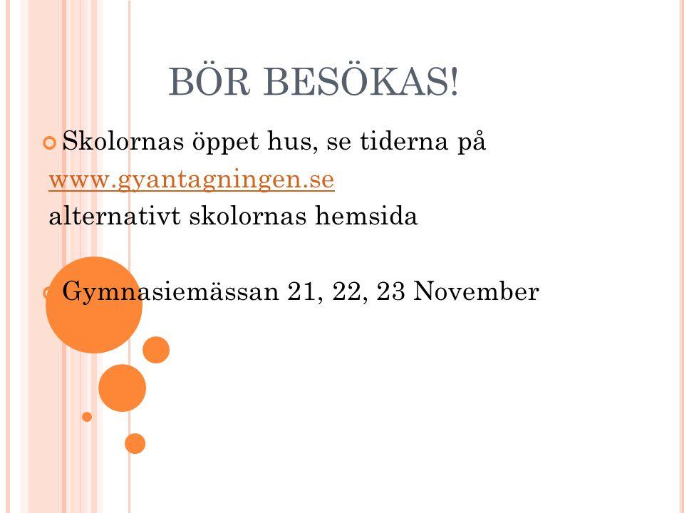 BÖR BESÖKAS! Skolornas öppet hus, se tiderna på www.gyantagningen.se