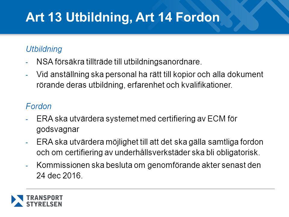 Art 13 Utbildning, Art 14 Fordon