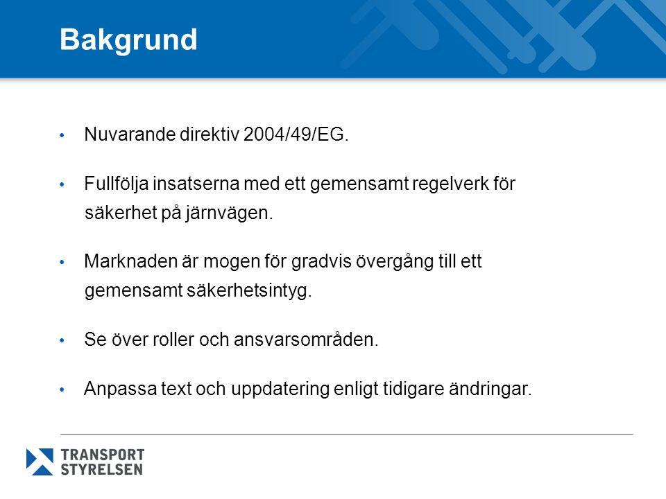 Bakgrund Nuvarande direktiv 2004/49/EG.