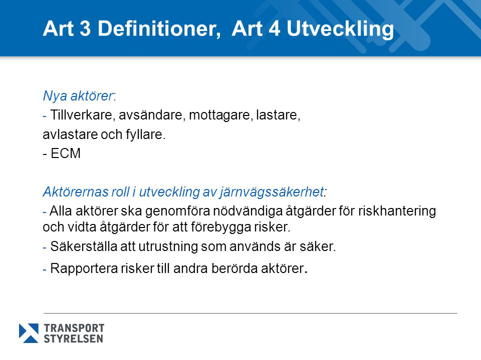 Art 3 Definitioner, Art 4 Utveckling