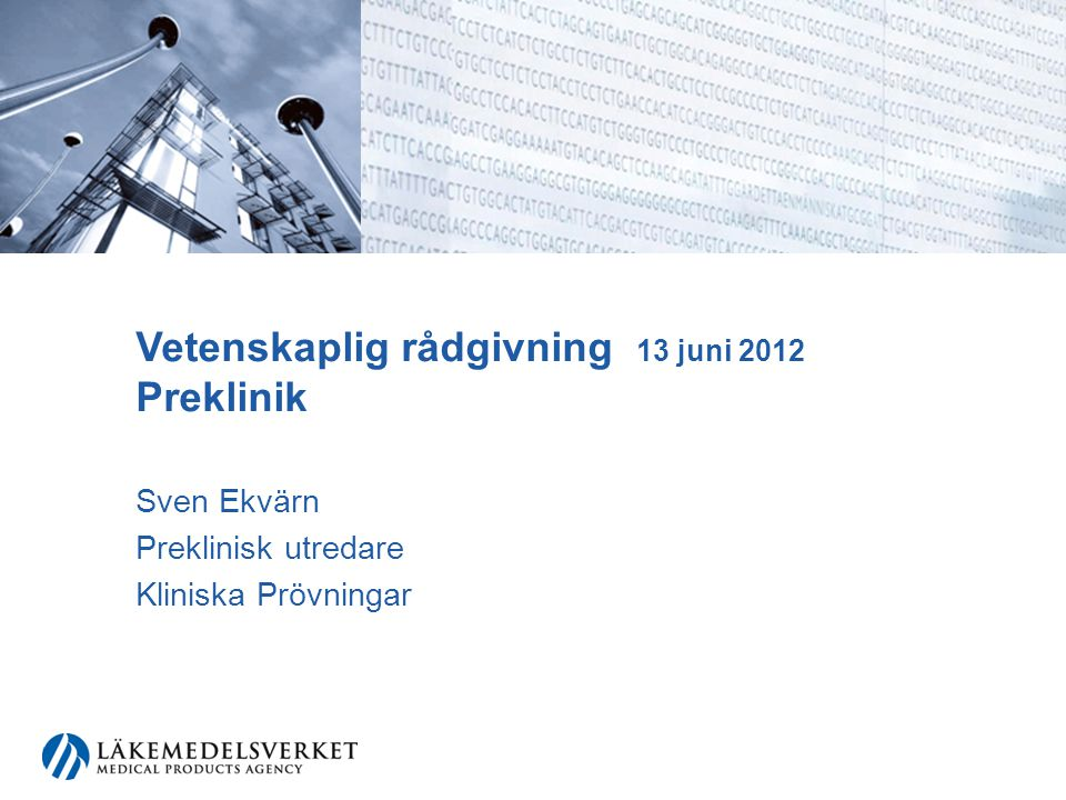 Vetenskaplig rådgivning 13 juni 2012 Preklinik