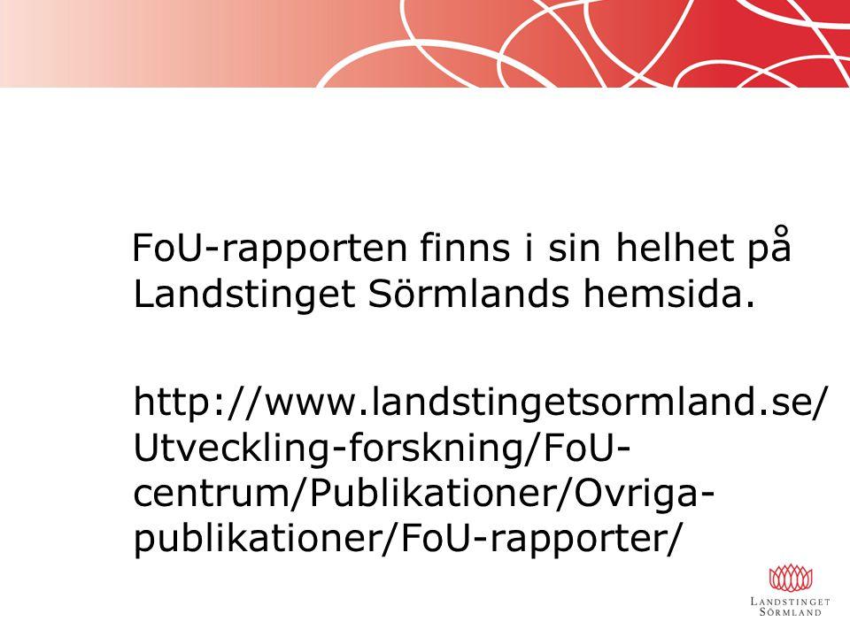 FoU-rapporten finns i sin helhet på Landstinget Sörmlands hemsida.