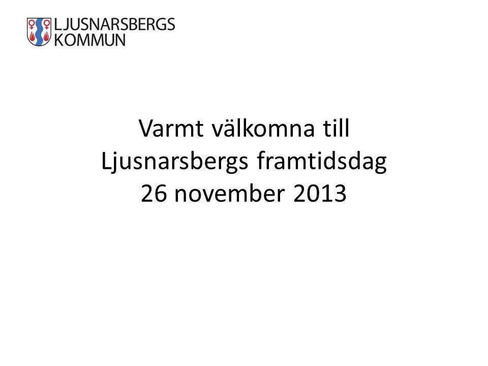 Varmt välkomna till Ljusnarsbergs framtidsdag 26 november 2013