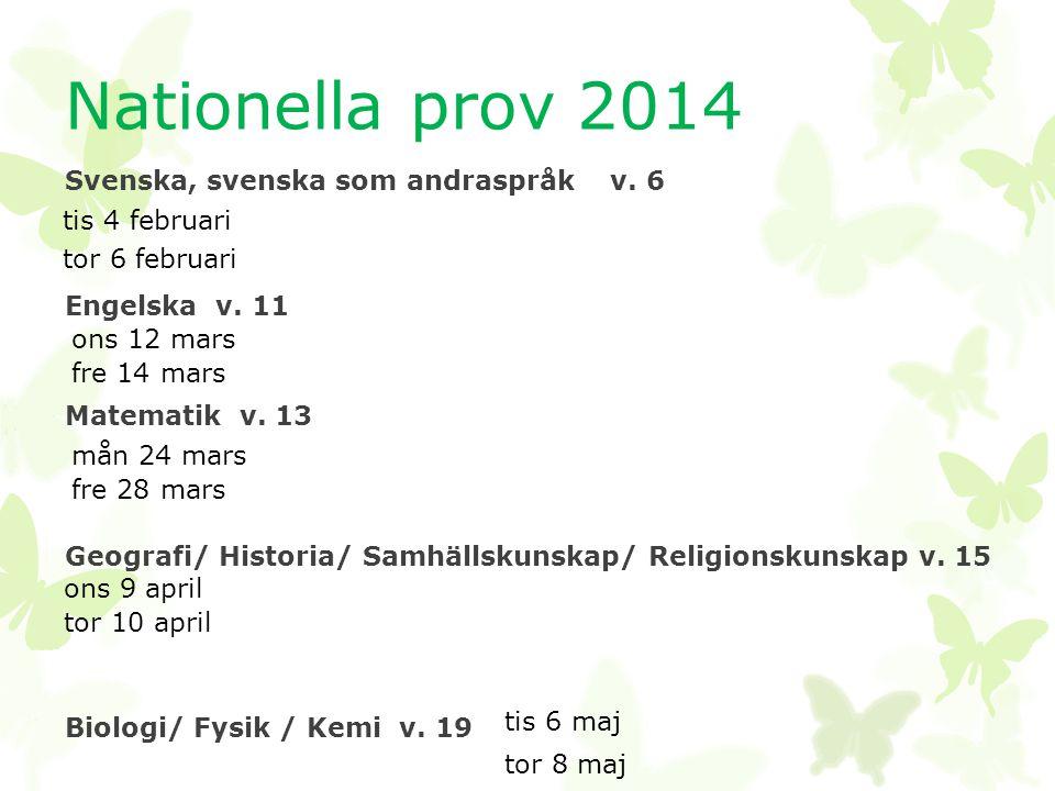 Nationella prov 2014 tis 4 februari tor 6 februari ons 12 mars
