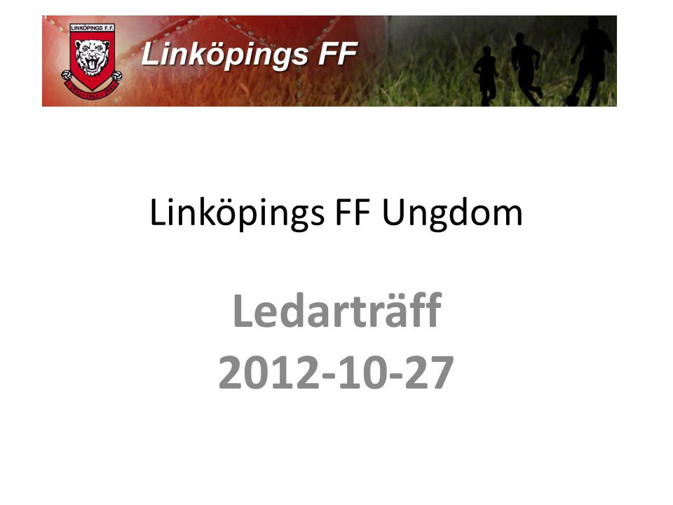 Linköpings FF Ungdom Ledarträff 2012-10-27