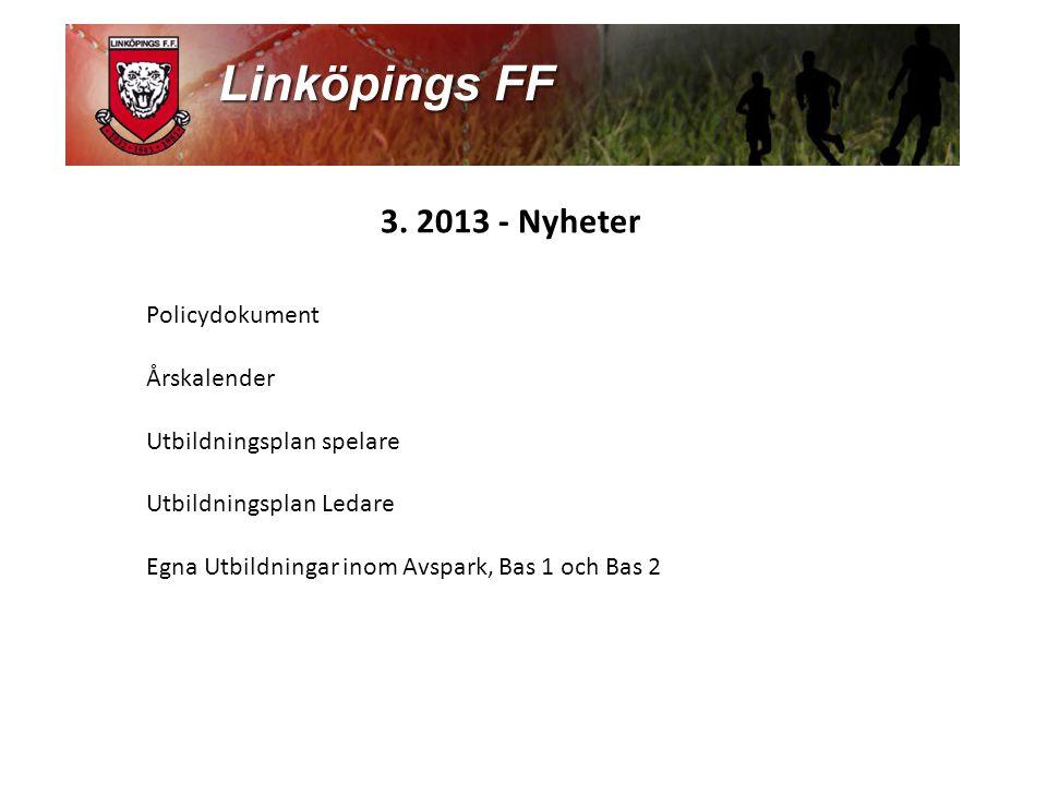 3. 2013 - Nyheter Policydokument Årskalender Utbildningsplan spelare