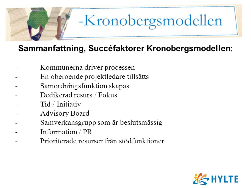 Sammanfattning, Succéfaktorer Kronobergsmodellen;