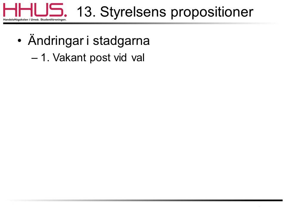13. Styrelsens propositioner
