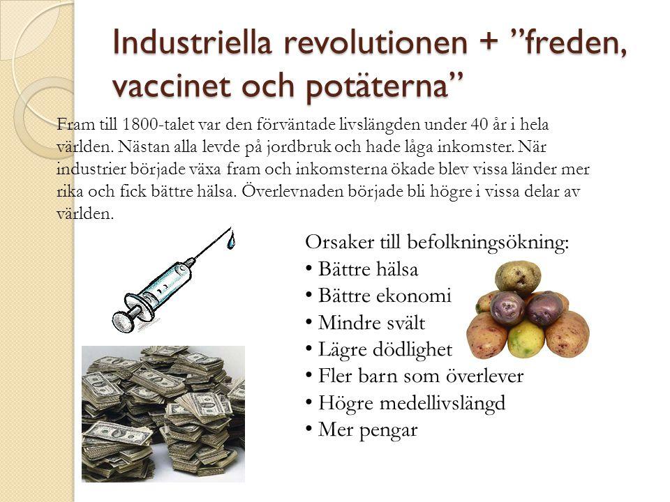 Industriella revolutionen + freden, vaccinet och potäterna