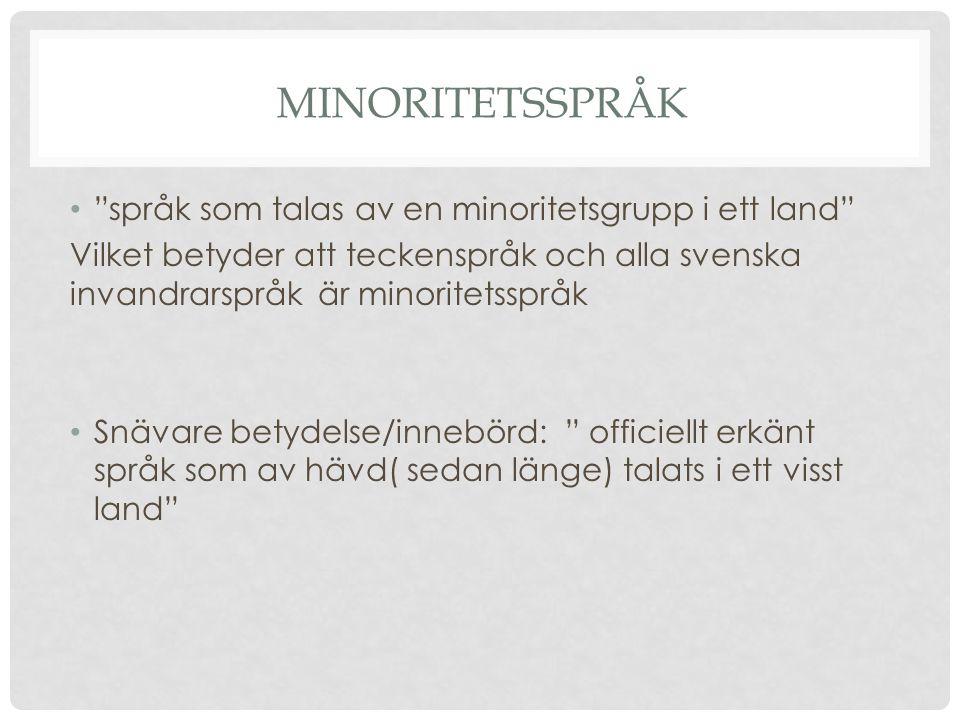 Minoritetsspråk språk som talas av en minoritetsgrupp i ett land