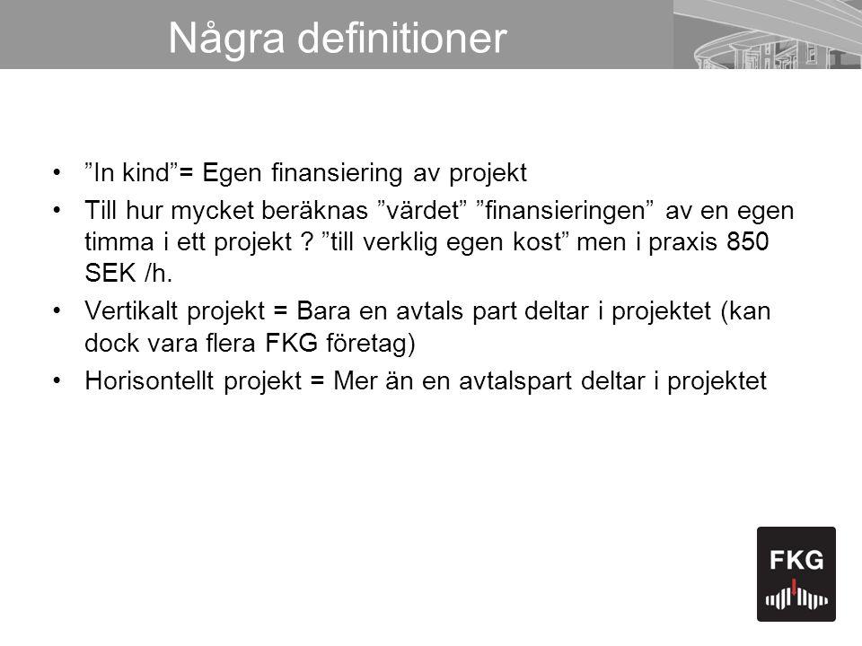 Några definitioner In kind = Egen finansiering av projekt