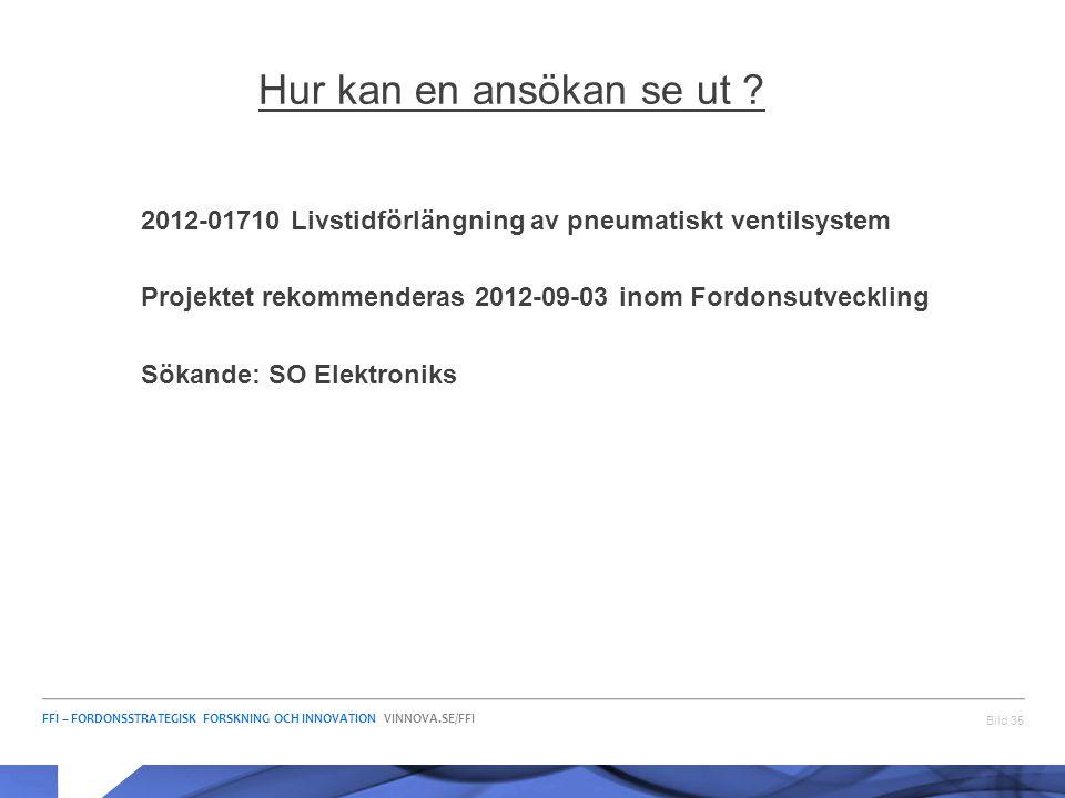 Hur kan en ansökan se ut 2012-01710 Livstidförlängning av pneumatiskt ventilsystem. Projektet rekommenderas 2012-09-03 inom Fordonsutveckling.
