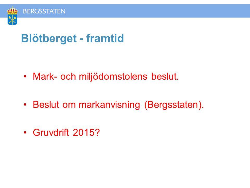 Blötberget - framtid Mark- och miljödomstolens beslut.
