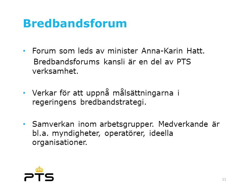 Bredbandsforum Forum som leds av minister Anna-Karin Hatt.