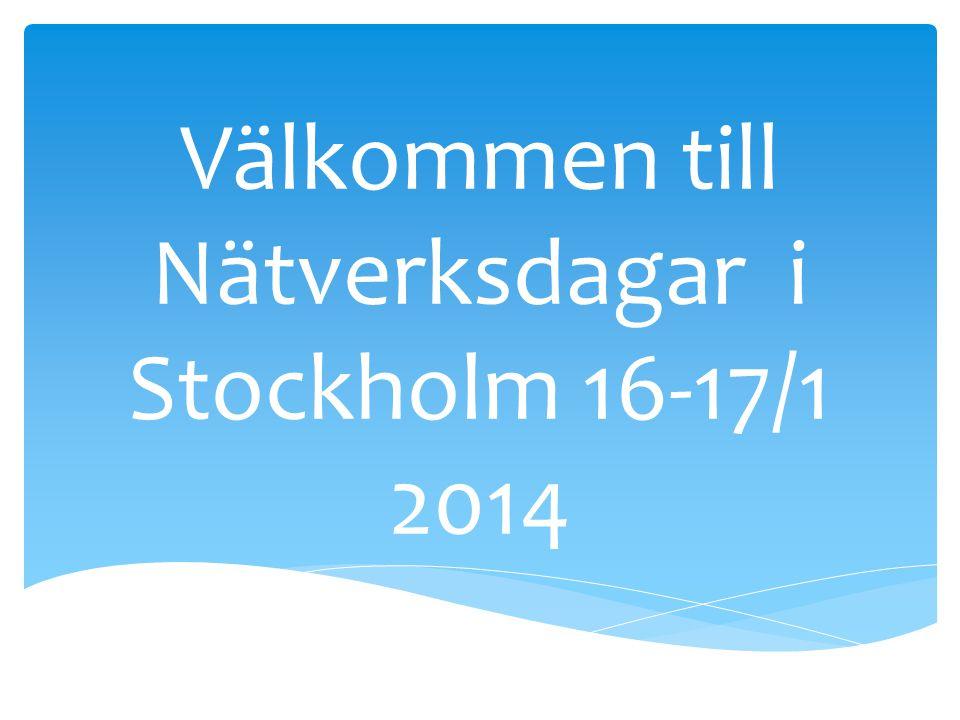 Välkommen till Nätverksdagar i Stockholm 16-17/1 2014