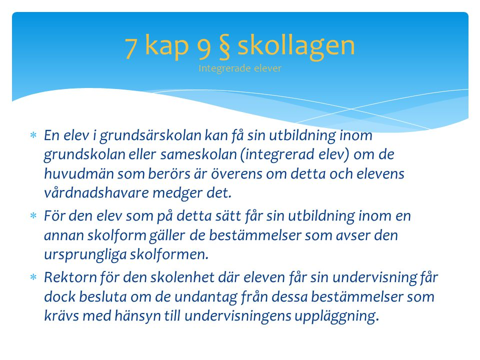 7 kap 9 § skollagen Integrerade elever