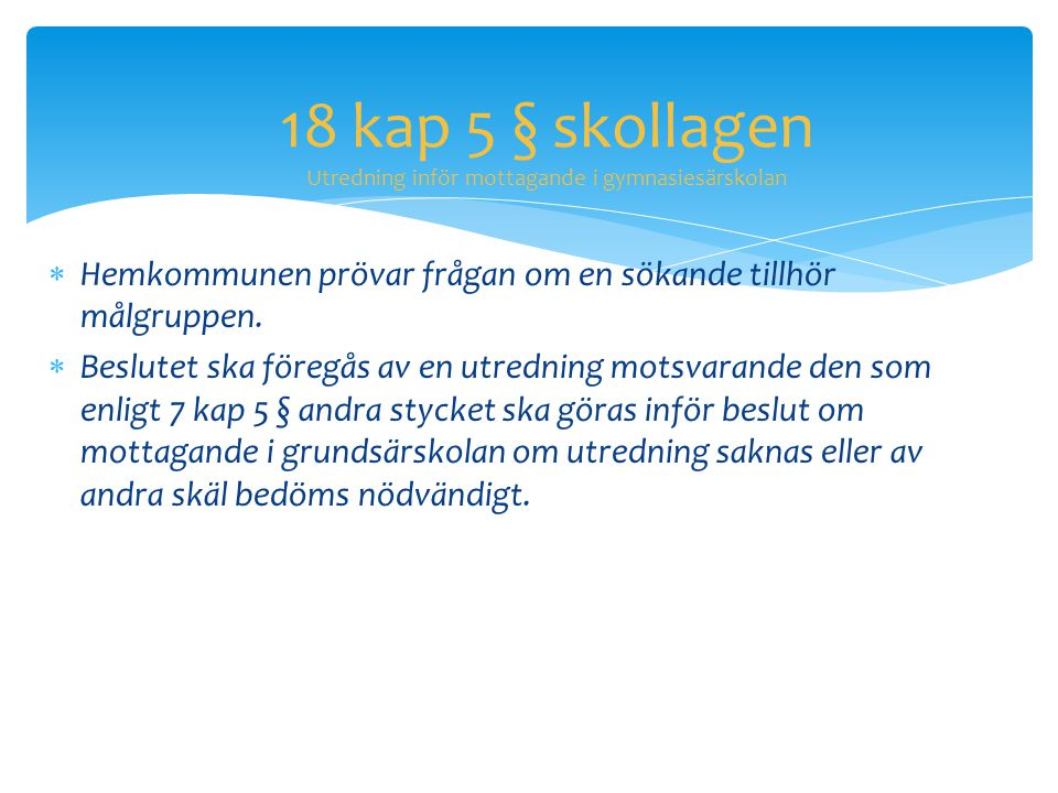 18 kap 5 § skollagen Utredning inför mottagande i gymnasiesärskolan