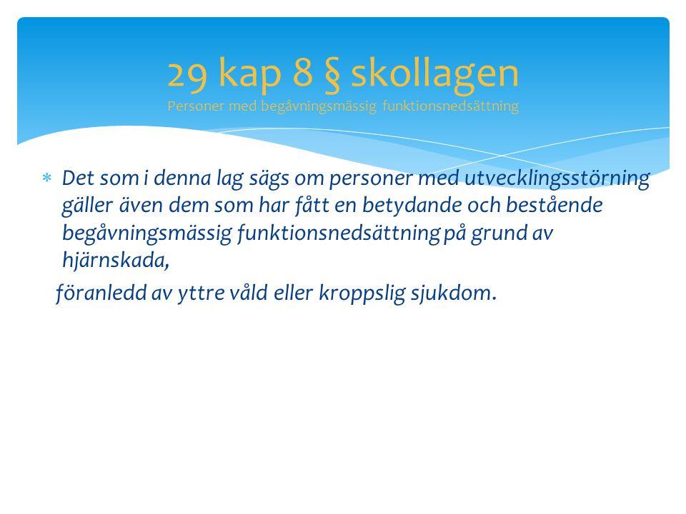 29 kap 8 § skollagen Personer med begåvningsmässig funktionsnedsättning
