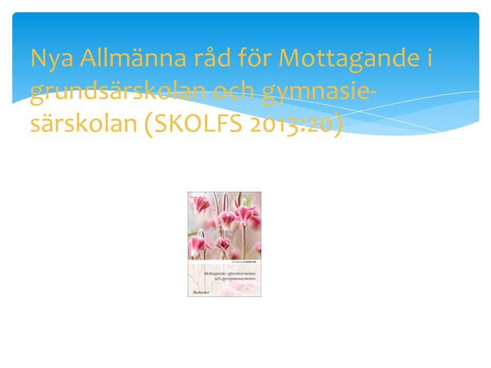 Nya Allmänna råd för Mottagande i grundsärskolan och gymnasie-särskolan (SKOLFS 2013:20)
