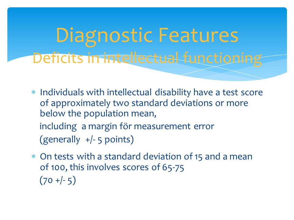 Diagnostic Features Deficits in intellectual functioning
