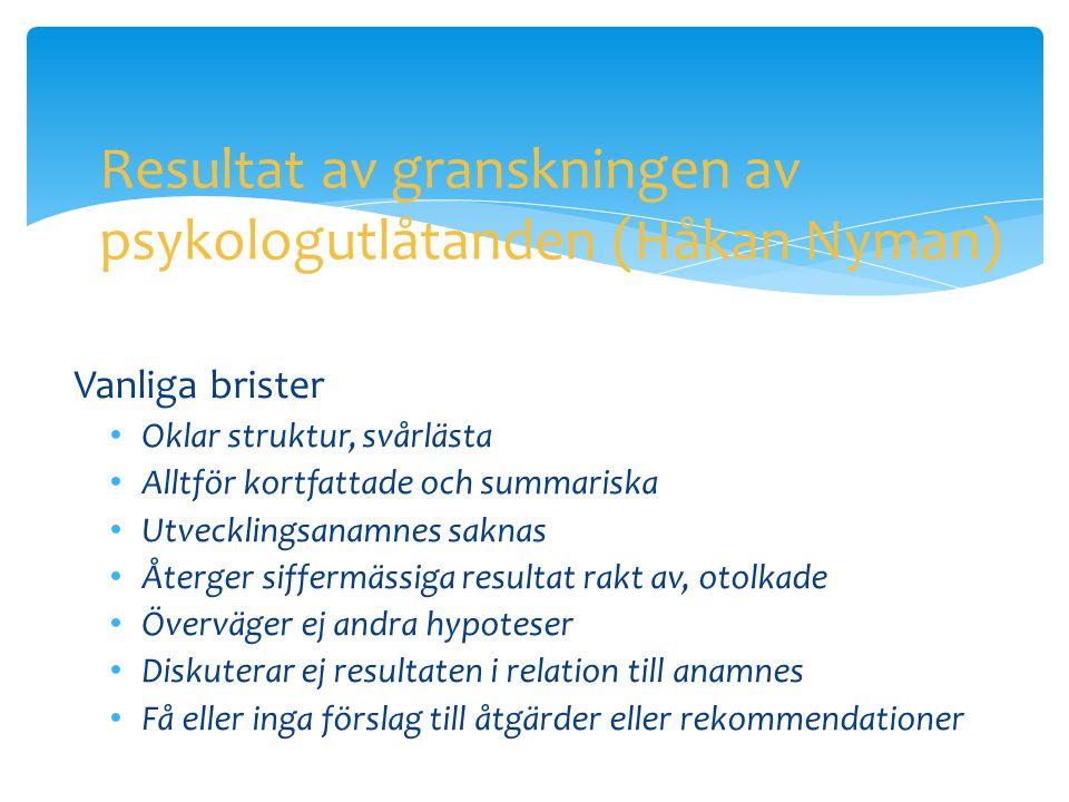 Resultat av granskningen av psykologutlåtanden (Håkan Nyman)