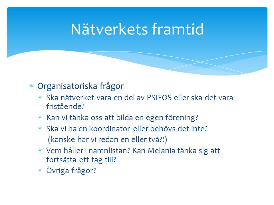 Nätverkets framtid Organisatoriska frågor