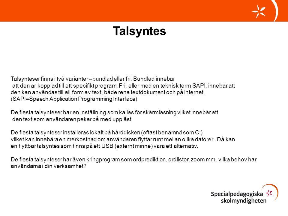 Talsyntes Talsynteser finns i två varianter –bundlad eller fri. Bundlad innebär.