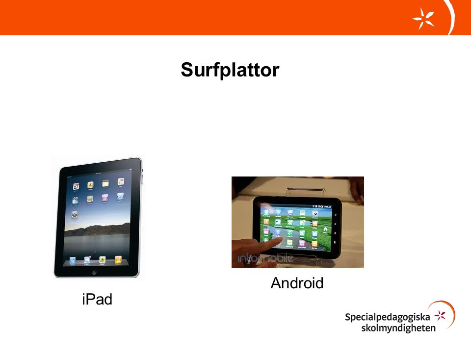 Surfplattor Android iPad